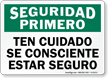 Spanish OSHA Safety First Be Careful Be Aware Be Safe Sign